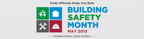 Code Council - May 2013 Bldg Safety Month